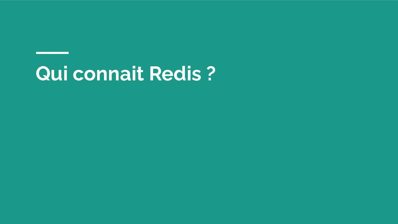 Qui connait Redis ?