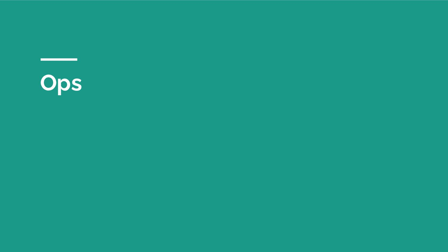 Point de vue ops ● Simple à installer ○ paquet ...