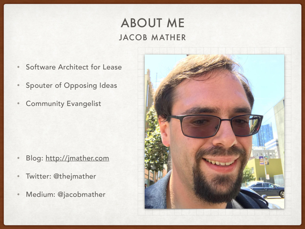 JACOB MATHER ABOUT ME • Software Architect for ...