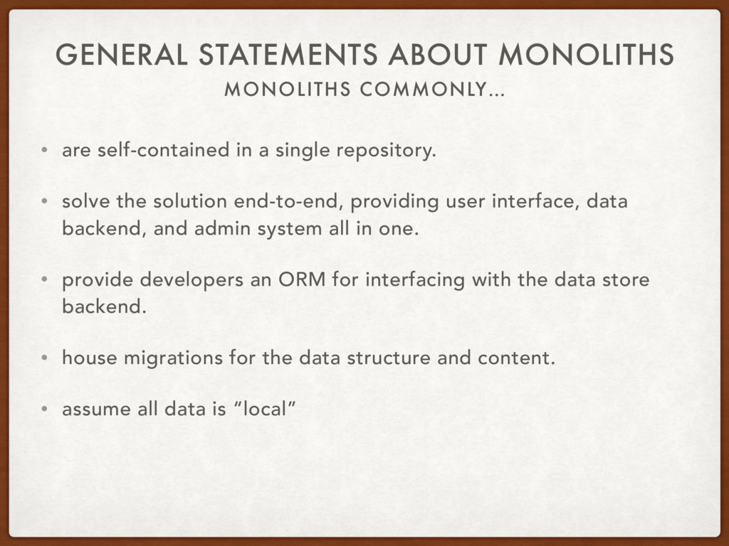 MONOLITHS COMMONLY… GENERAL STATEMENTS ABOUT MO...