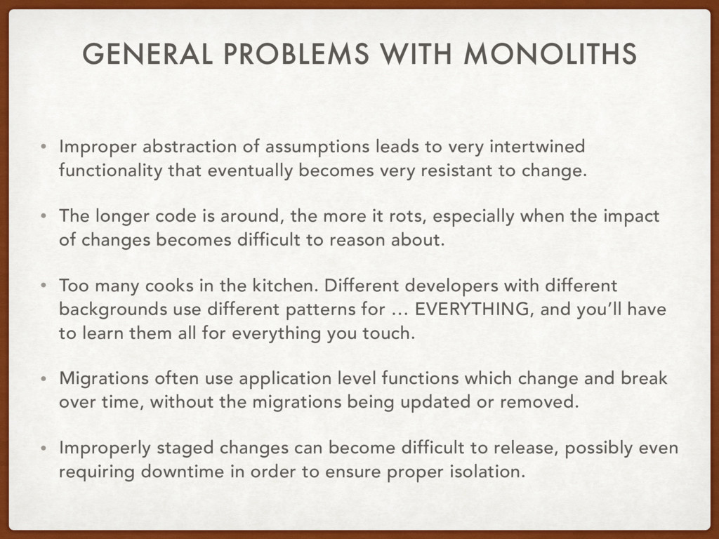 GENERAL PROBLEMS WITH MONOLITHS • Improper abst...