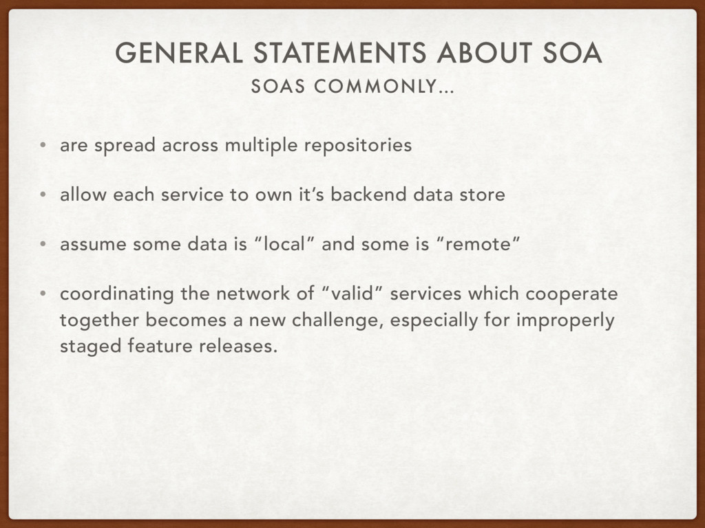 SOAS COMMONLY… GENERAL STATEMENTS ABOUT SOA • a...