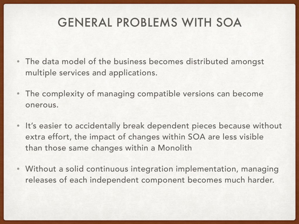 GENERAL PROBLEMS WITH SOA • The data model of t...