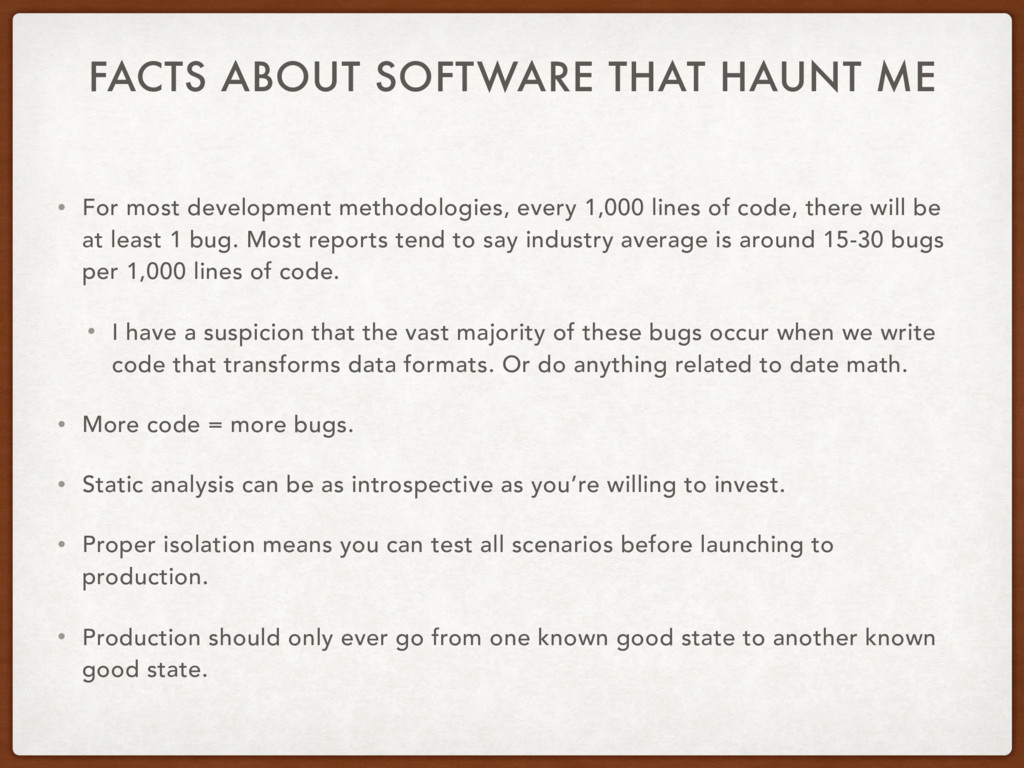 FACTS ABOUT SOFTWARE THAT HAUNT ME • For most d...