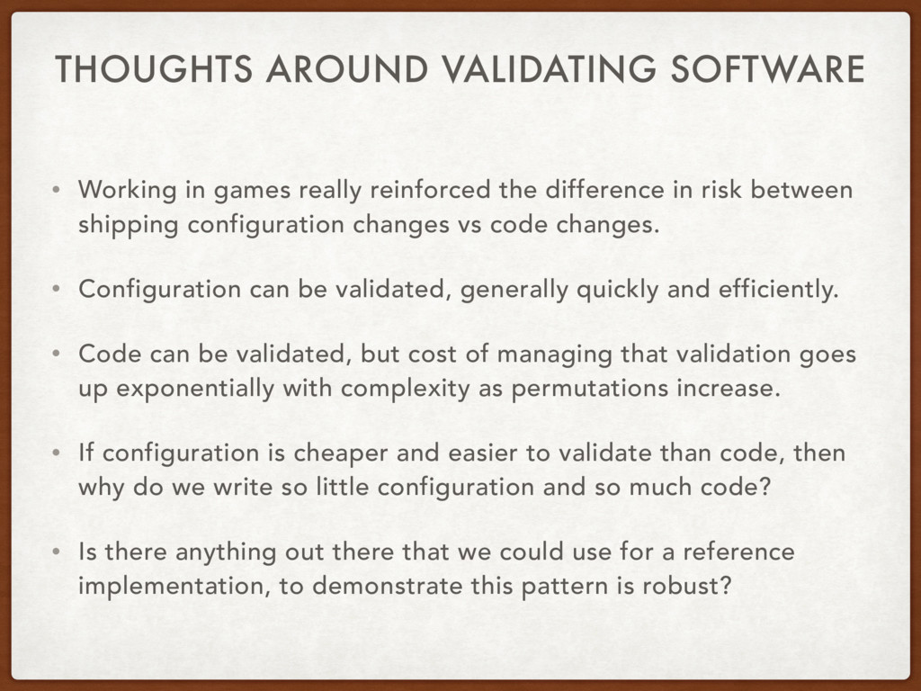 THOUGHTS AROUND VALIDATING SOFTWARE • Working i...