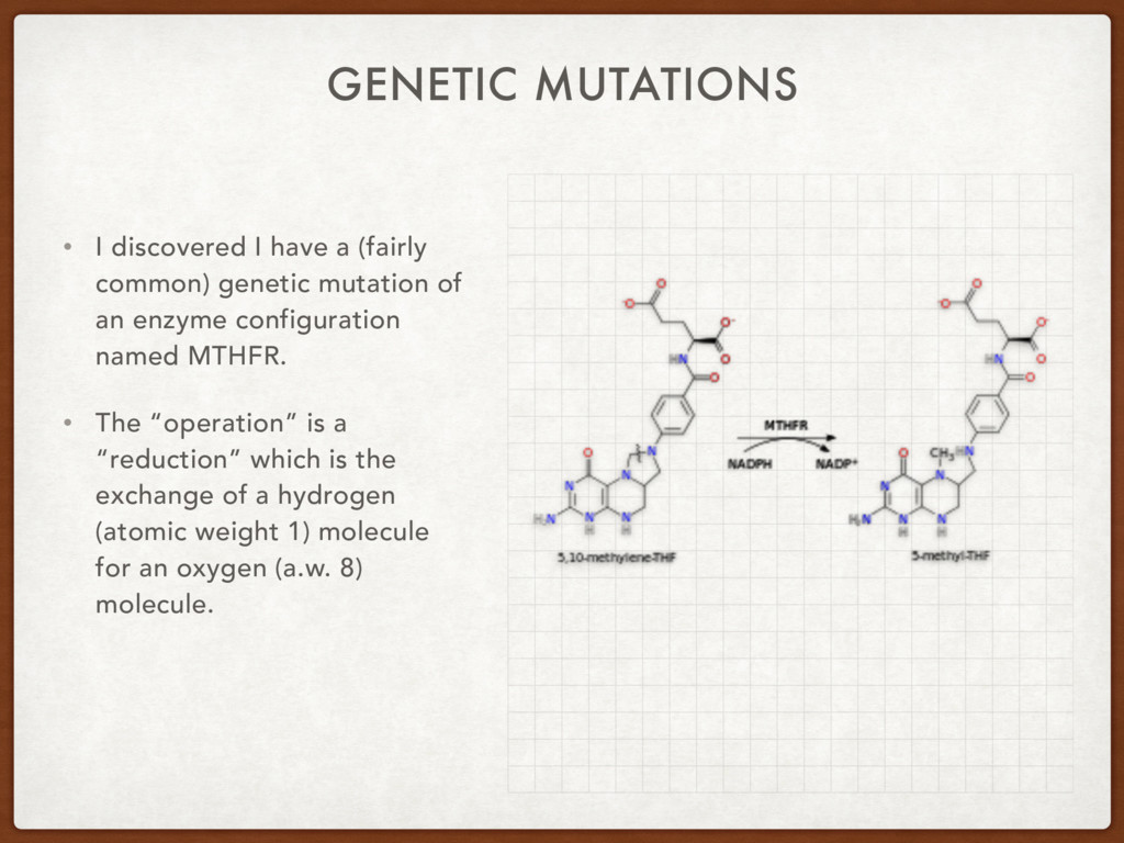 GENETIC MUTATIONS • I discovered I have a (fair...