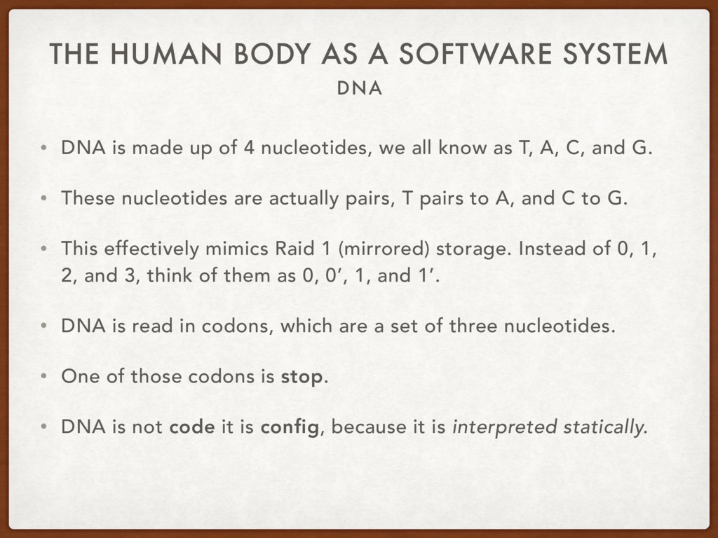 DNA THE HUMAN BODY AS A SOFTWARE SYSTEM • DNA i...