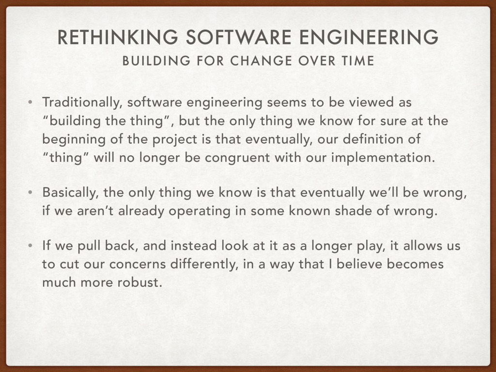 BUILDING FOR CHANGE OVER TIME RETHINKING SOFTWA...
