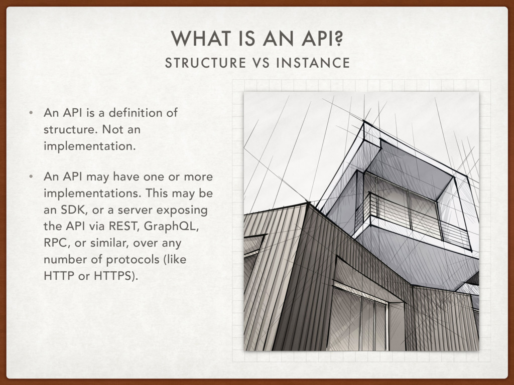 STRUCTURE VS INSTANCE WHAT IS AN API? • An API ...