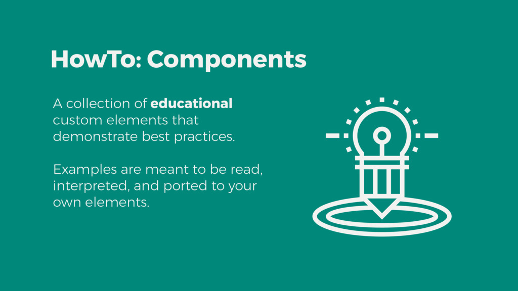 HowTo: Components A collection of educational c...