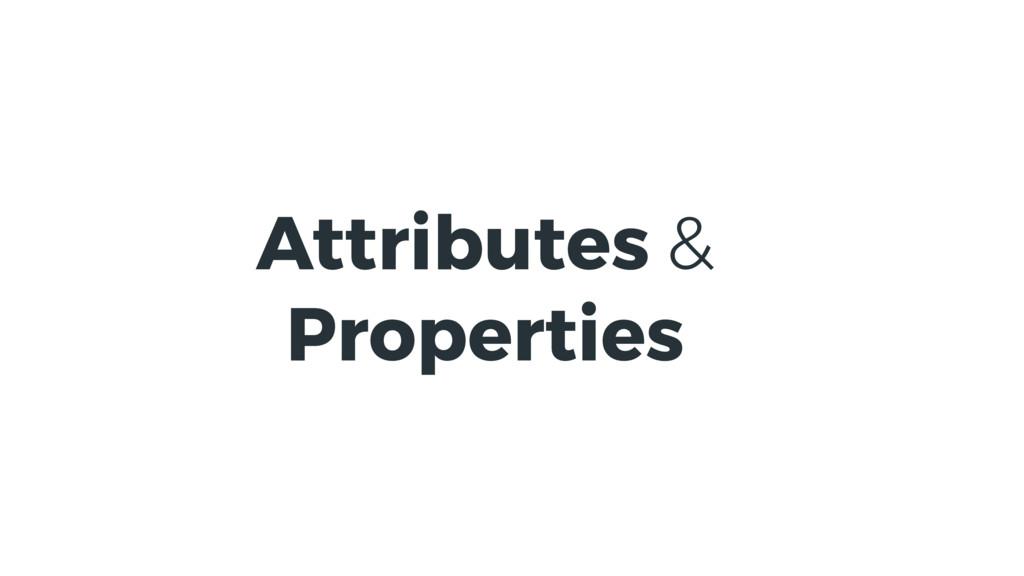 Attributes & Properties