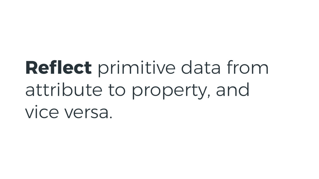 Reflect primitive data from attribute to propert...