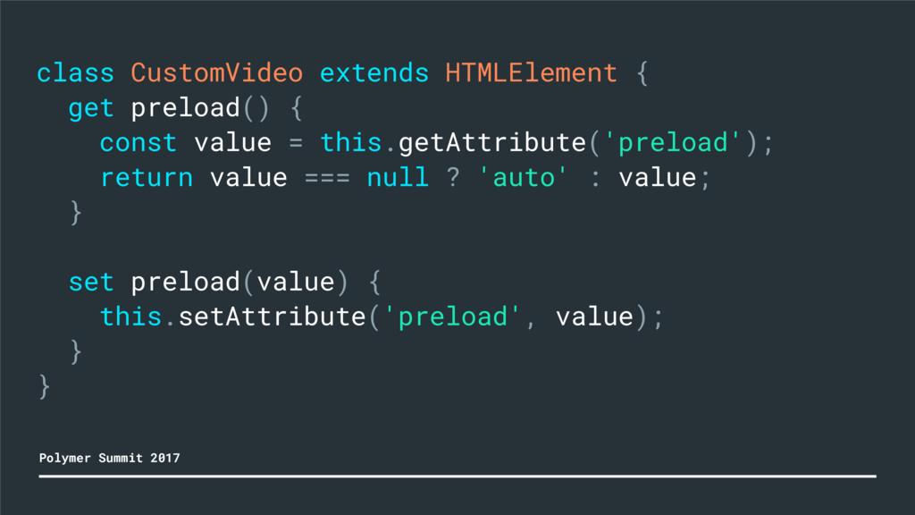 class CustomVideo extends HTMLElement { get pre...