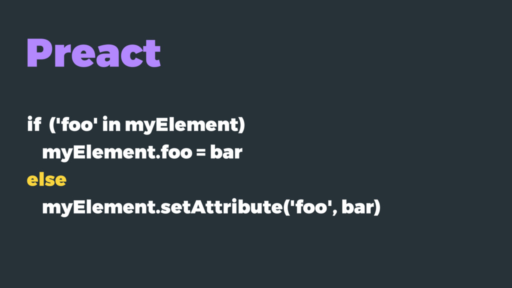 Preact if ('foo' in myElement) myElement.foo = ...