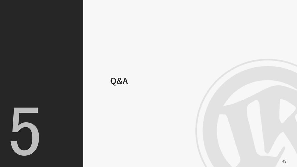 Q&A 49