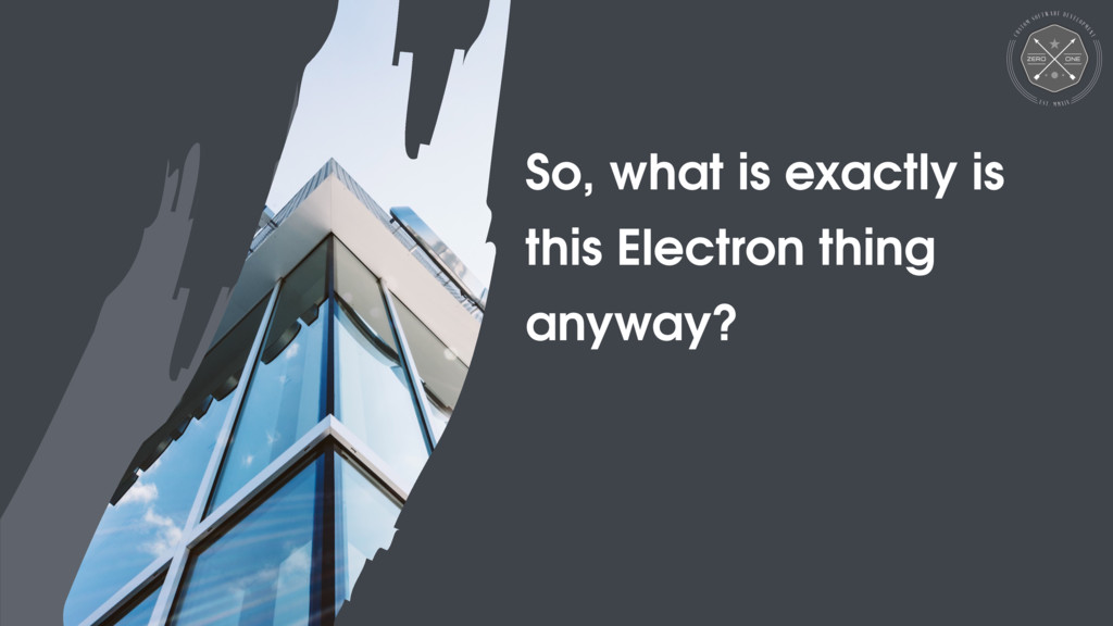 Electron // JSinSA 2016 So, what is exactly is ...