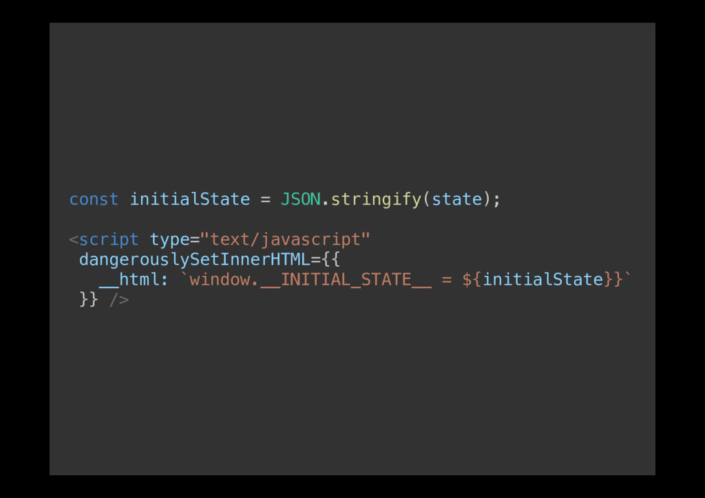 const initialState = JSON.stringify(state);! ! ...