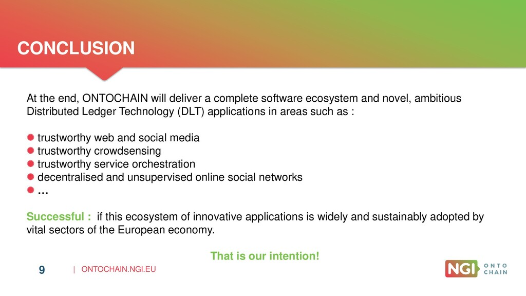   ONTOCHAIN.NGI.EU CONCLUSION 9 At the end, ONT...