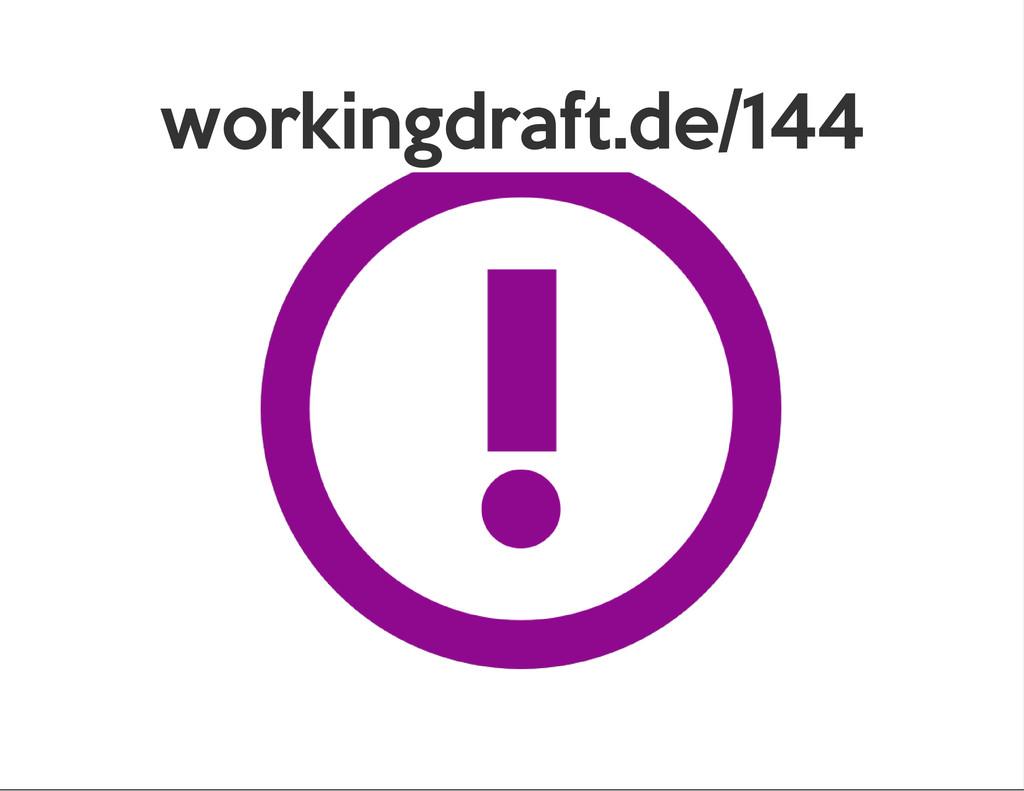 workingdraft.de/144