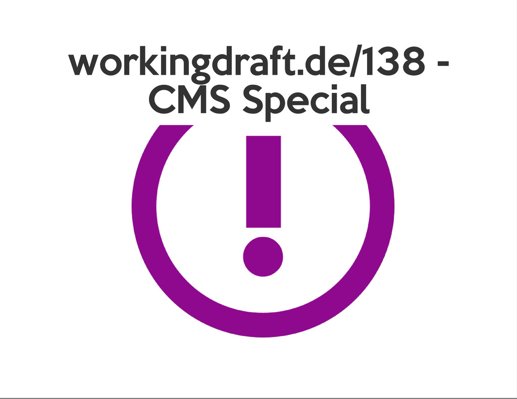 workingdraft.de/138 - CMS Special