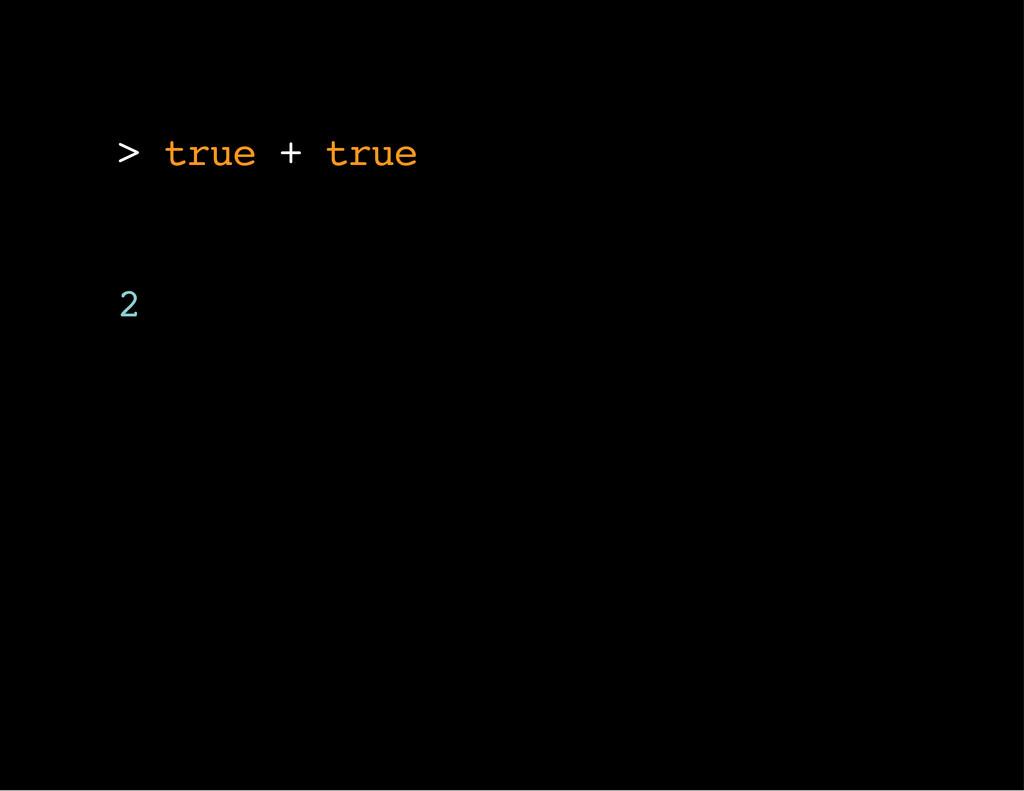 > t r u e + t r u e 2