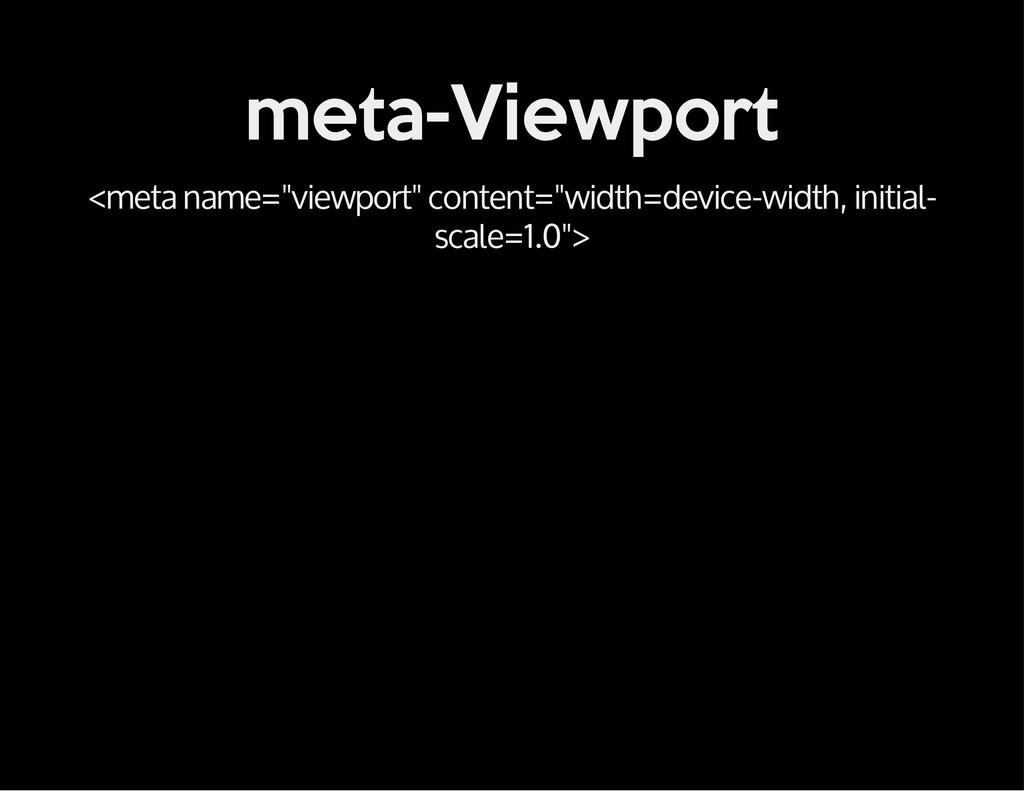 """meta-Viewport <meta name=""""viewport"""" content=""""wi..."""