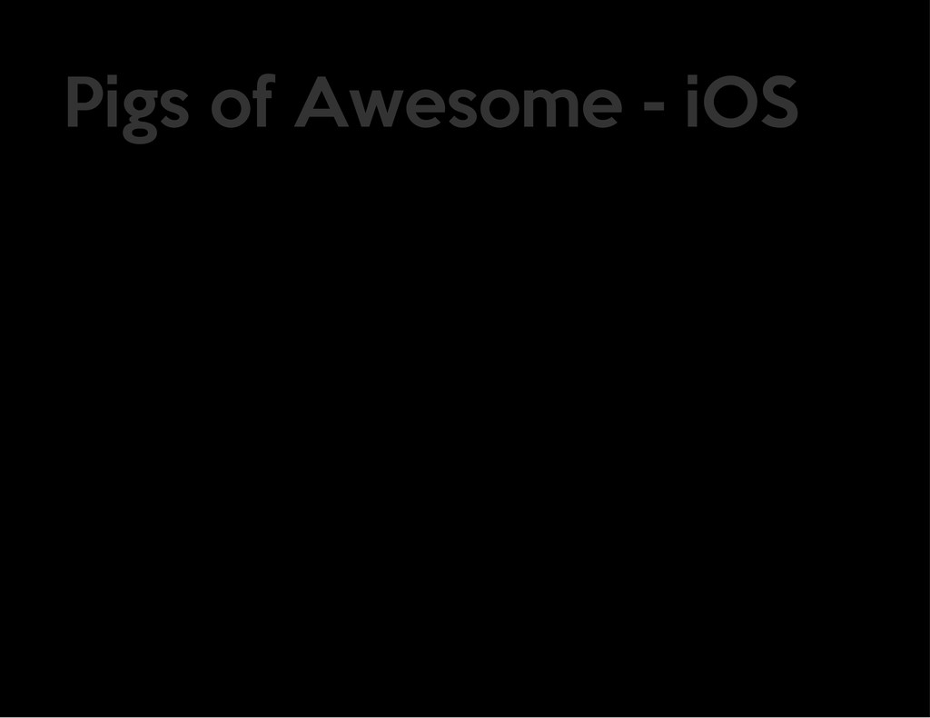 Pigs of Awesome - iOS