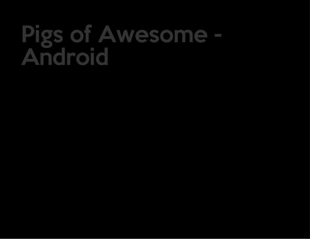 Pigs of Awesome - Android