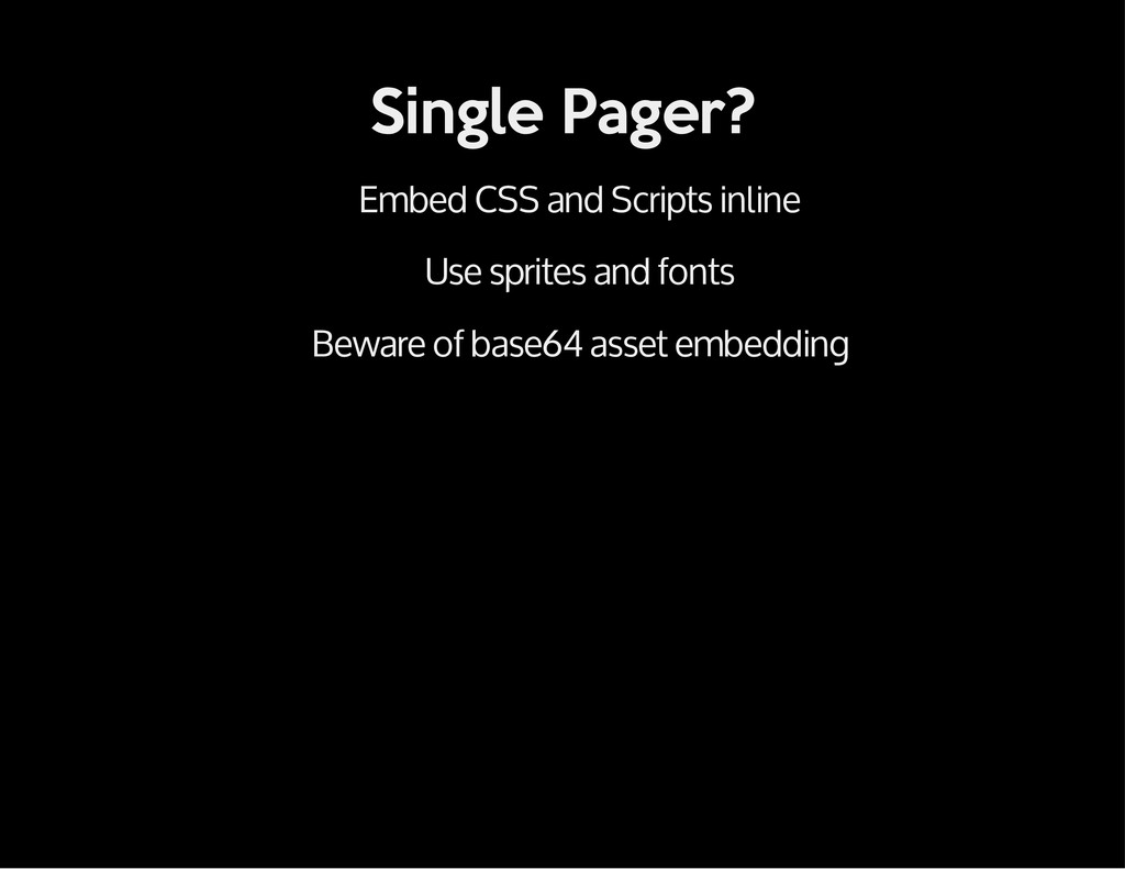 Single Pager? Embed CSS and Scripts inline Use ...
