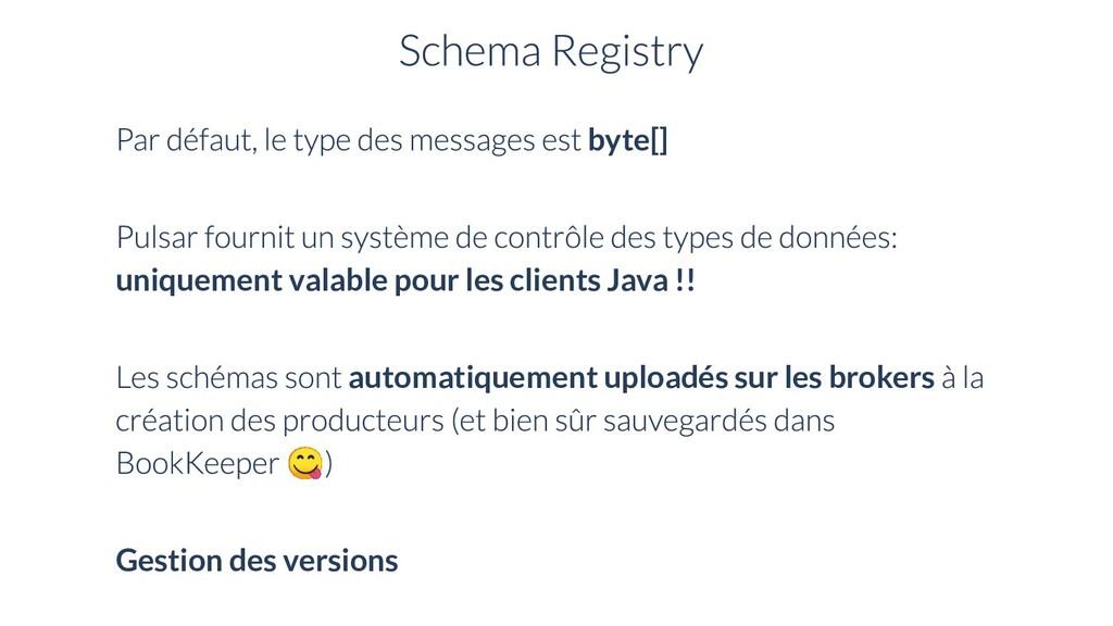 byte[] uniquement valable pour les clients Java...