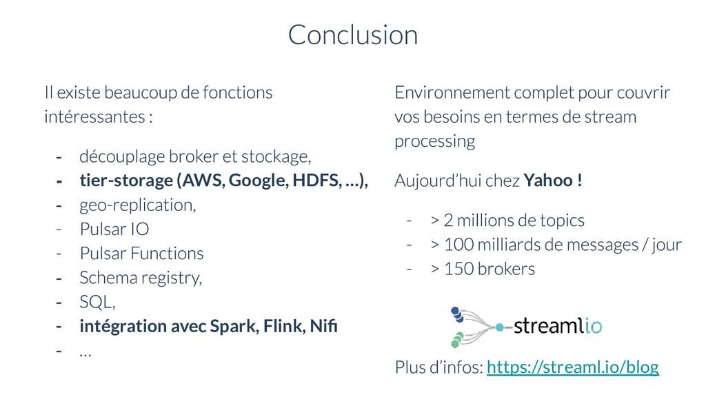 - - tier-storage (AWS, Google, HDFS, …), - - - ...