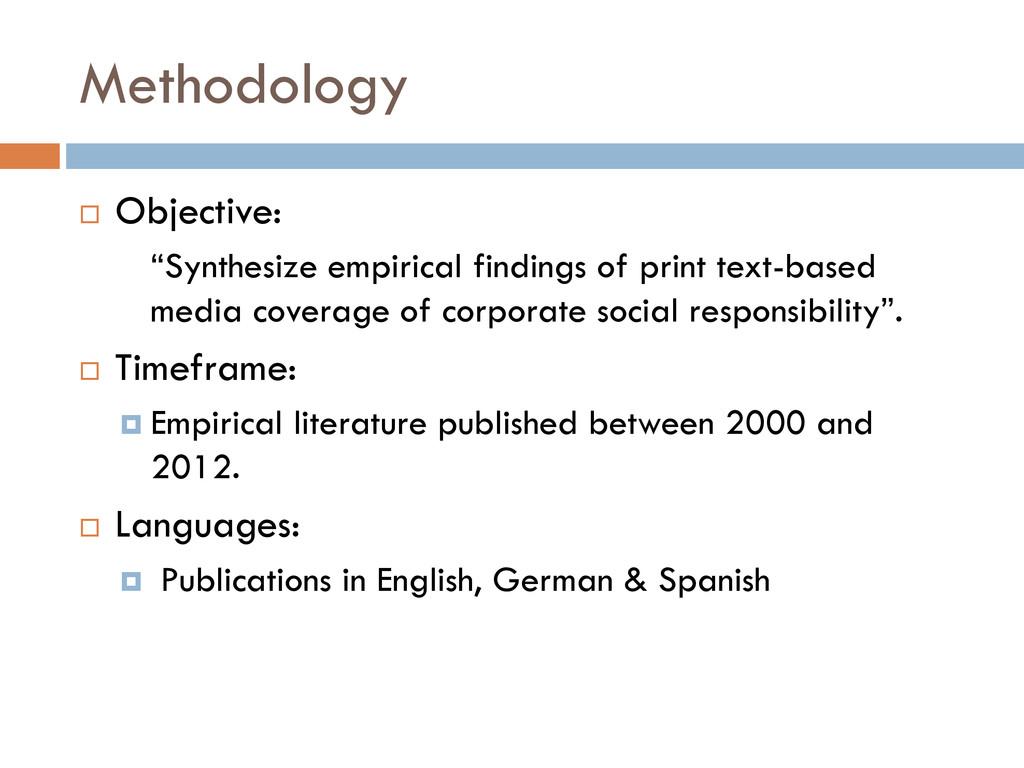 """Methodology  Objective: """"Synthesize empirical ..."""