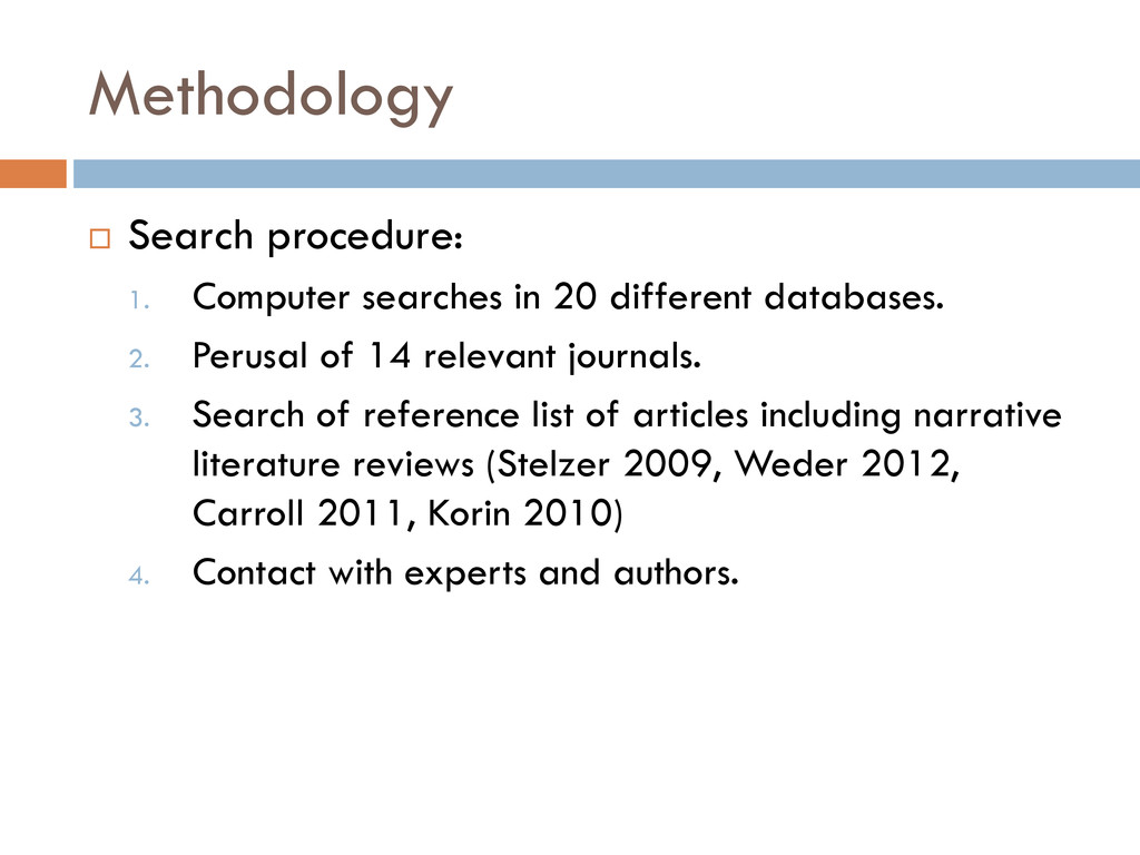 Methodology  Search procedure: 1. Computer sea...