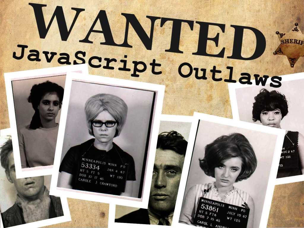 WANTED @toddhgardner JavaScript Outlaws