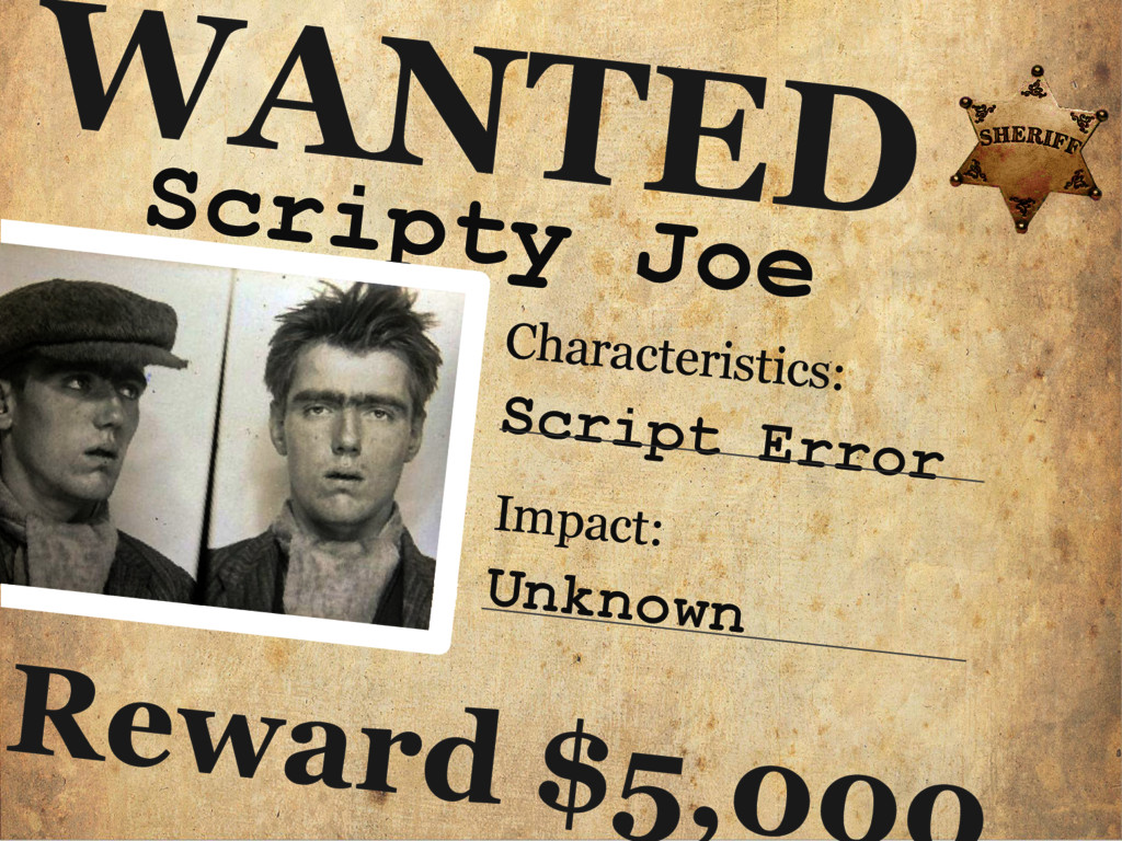 Scripty Joe WANTED Characteristics: Script Erro...