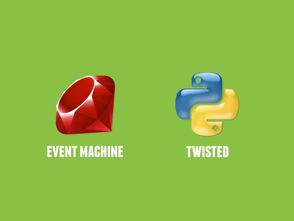 event machine twisted
