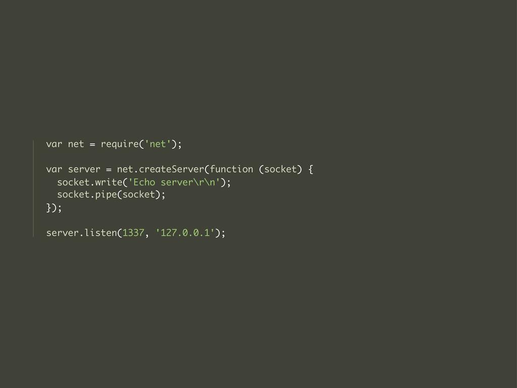 var net = require('net'); var server = net.crea...