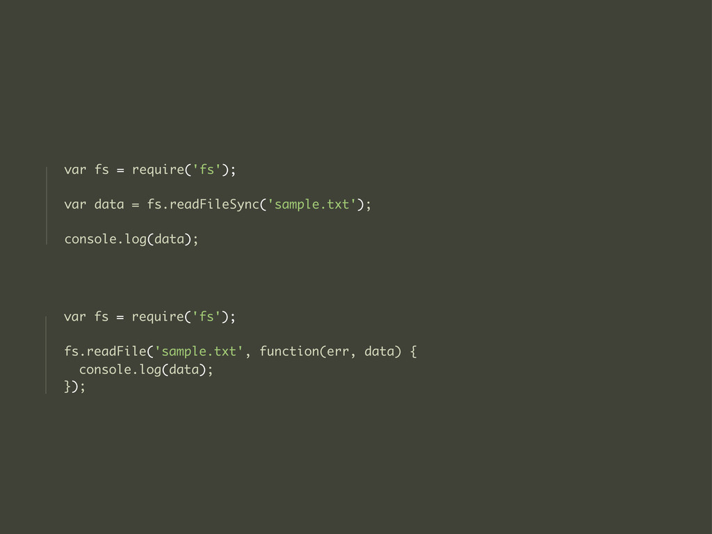 var fs = require('fs'); var data = fs.readFileS...