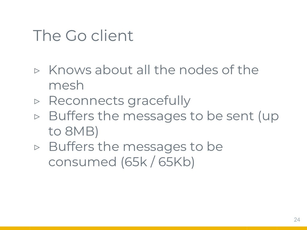 The Go client ▷ Knows about all the nodes of th...