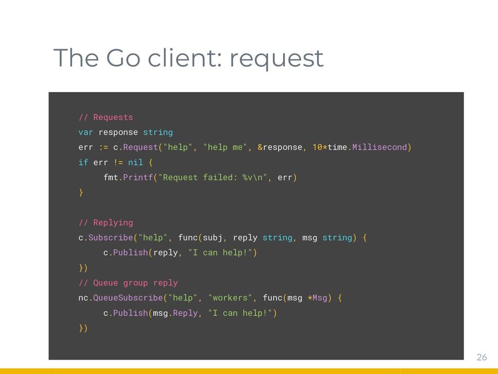 The Go client: request 26 // Requests var respo...