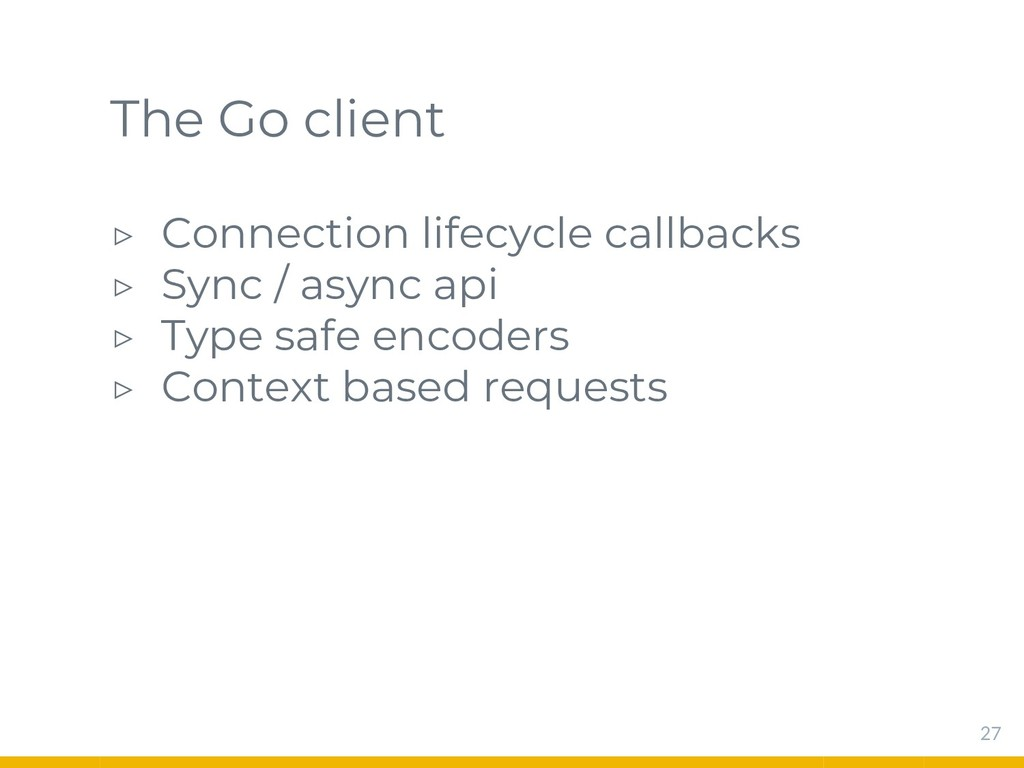 The Go client ▷ Connection lifecycle callbacks ...