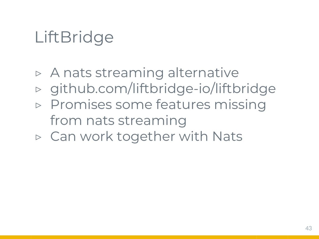 LiftBridge ▷ A nats streaming alternative ▷ git...