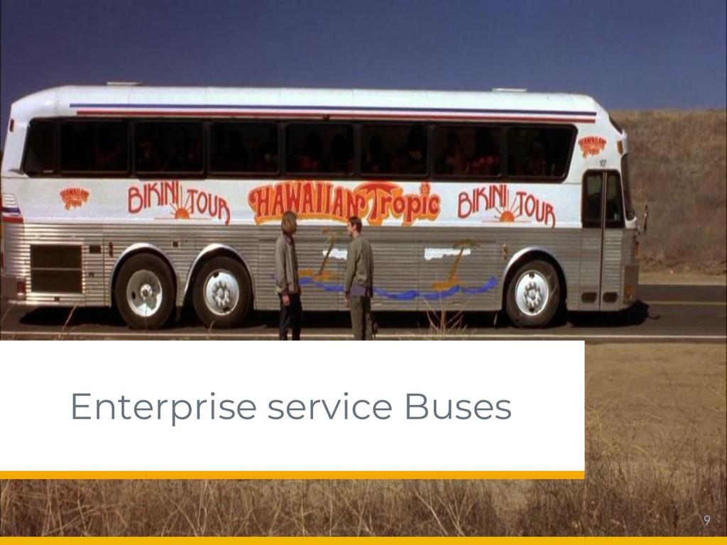 Enterprise service Buses 9