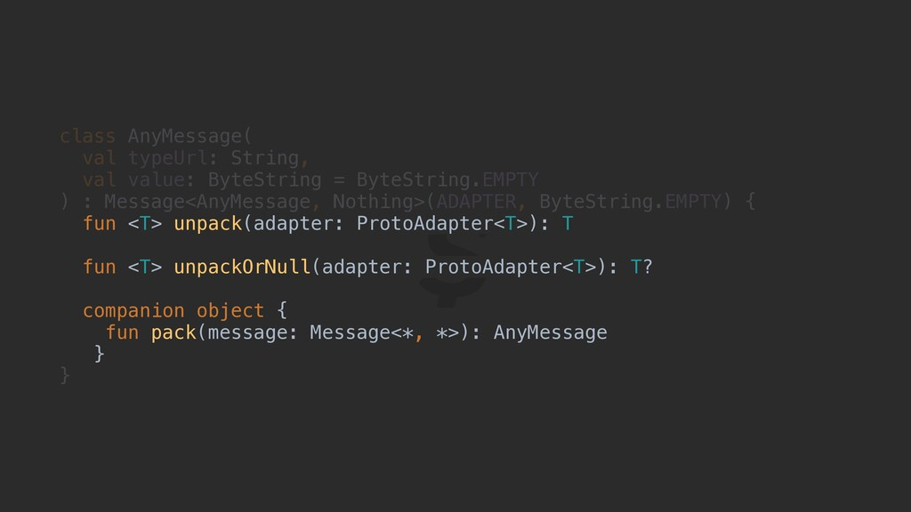 class AnyMessage( val typeUrl: String, val valu...