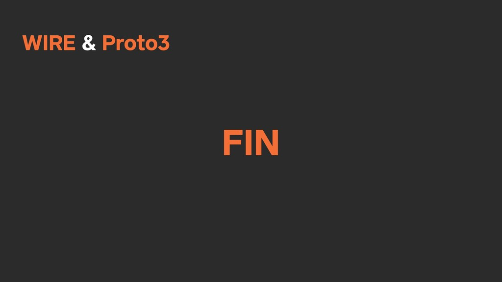 WIRE & Proto3 FIN
