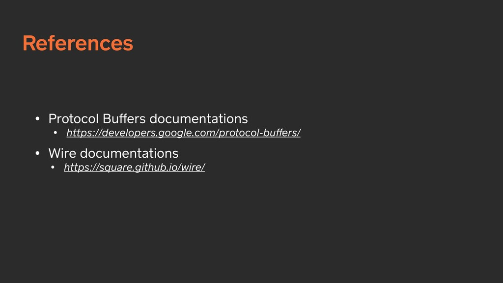 References • Protocol Buffers documentations • h...