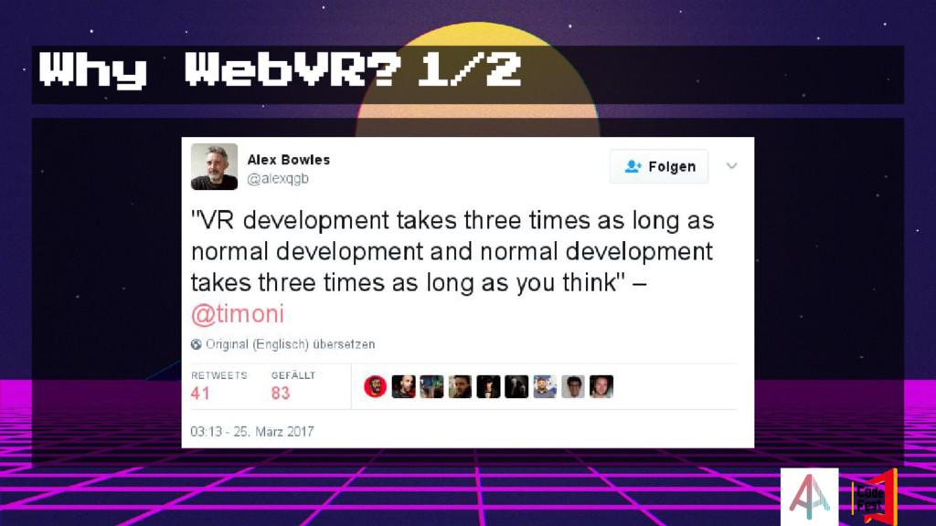 Why WebVR? 1/2