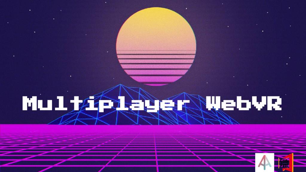Multiplayer WebVR