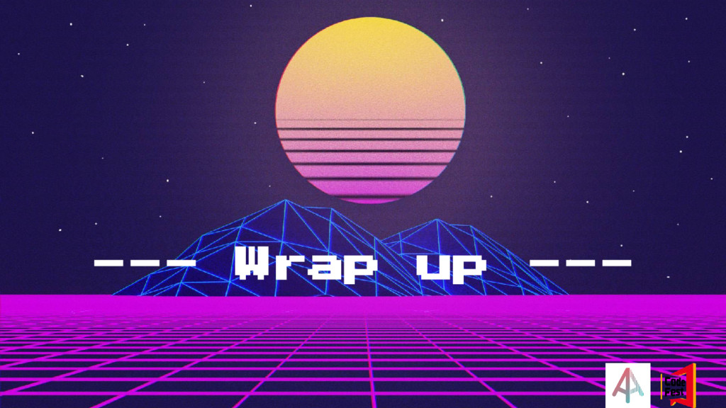--- Wrap up ---