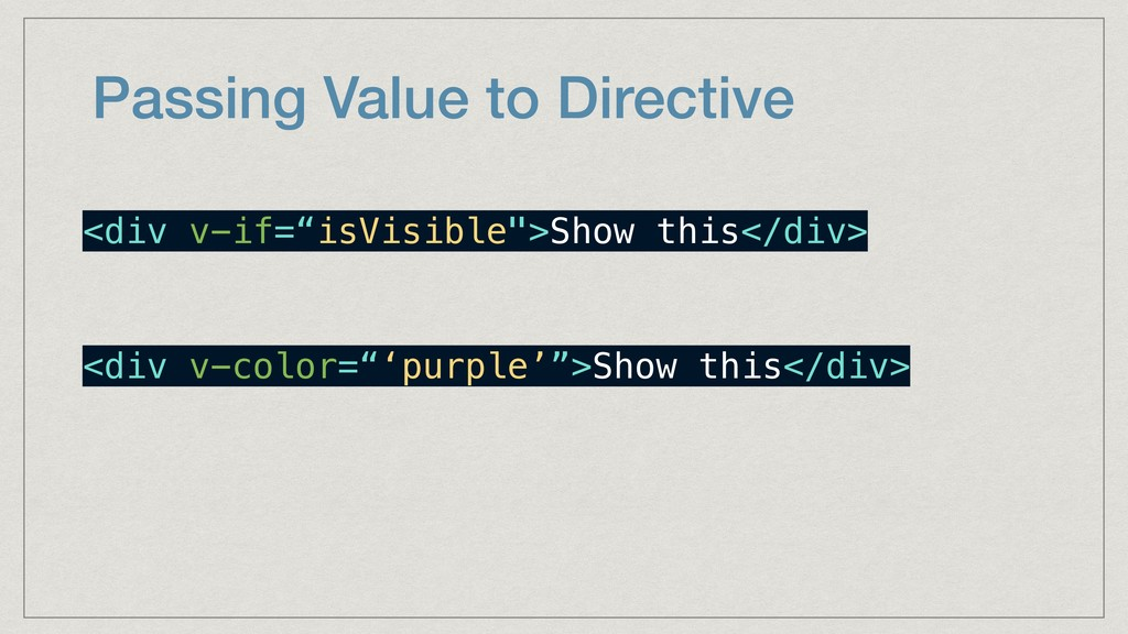"""Passing Value to Directive <div v-if=""""isVisible..."""